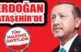 Ak Parti Cumhurbaşkanı Adayı Recep Tayyip Erdoğan Ataşehir'e Geliyor